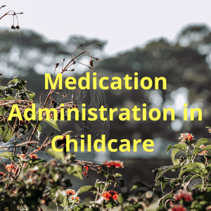 Medication Administration in Childcare