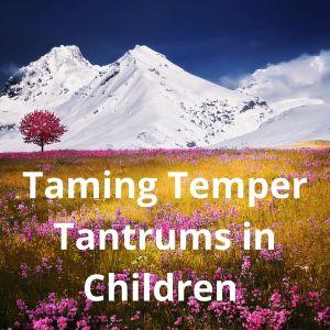 taming temper tantrums